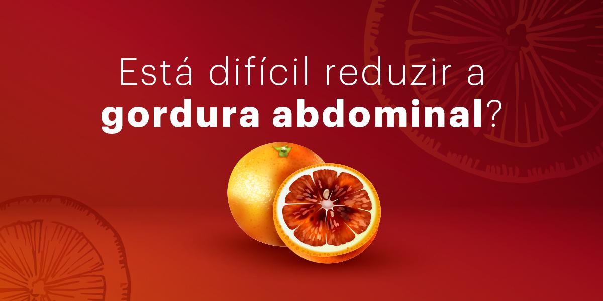 Está difícil reduzir a gordura abdominal?